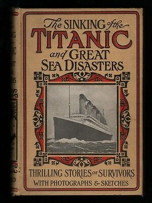 1912 The Sinking Of The Titanic And Great Sea Disaster Book
