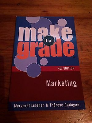 Make that Grade Marketing 4th Edition - Margaret Linehan and Therese Cadogan