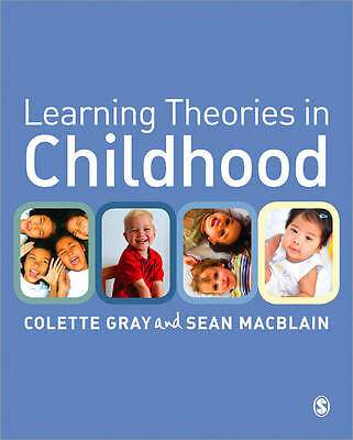 Learning Theories in Childhood by Sean MacBlain, Colette Gray (Paperback, 2012)