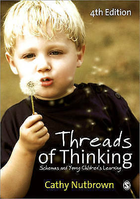 Threads of Thinking: Schemas and Young Children's Learning by Cathy Nutbrown...