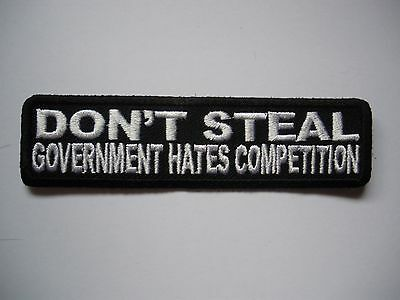 Don't Steal Government...... Patch Sew/Iron - Rider biker Men's Shed Motorcycle