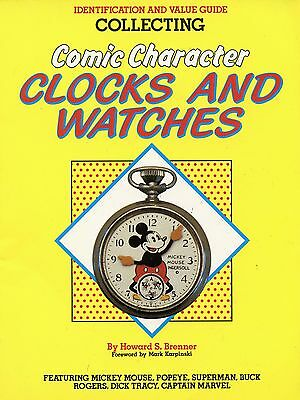 Vintage Comic Character Clocks Watches Wristwatches - Makers Dates Values / Book