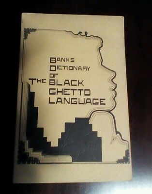 BANKS DICTIONARY OF THE BLANK GHETTO LANGUAGE BY CARL BANKS JR c1975 1st EDITION