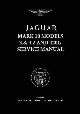 JAGUAR MARK 10 MODELS 3.8 4.2 and 420G SERVICE MANUAL (Official Workshop Manu...