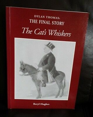 The Cat's Whiskers: Dylan Thomas - The Final Story (Paperback)  SIGNED COPY