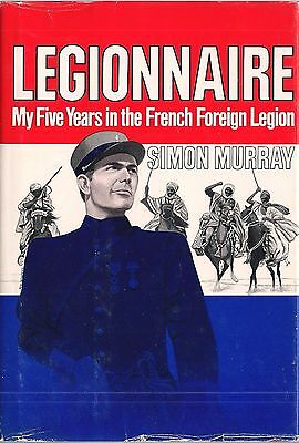 Legionnaire, My Five Years In the French Foreign Legion by Simon Murray