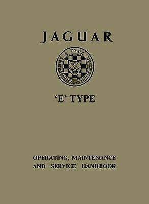JAGUAR E TYPE OPERATING MAINTENANCE AND SERVICE HANDBOOK (Official Owners' Ha...