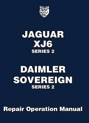 Jaguar XJ6 Series 2 Daimler Sovereign Series 2: Repair Operation Manual (Offi...
