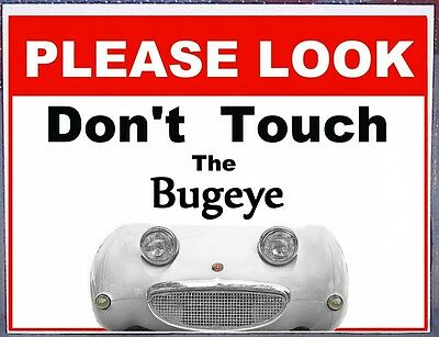 Bugeye Sprite Do Not Touch non-metal sign shows & cruise nights