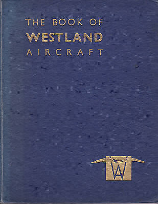 Westland Aircraft, The Book of, Harborough Publishing, circa 1940.
