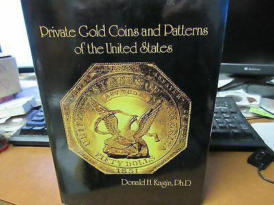 1981 Private Gold Coins And Patterns Of The United States by Donald H Kagin