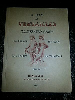 A DAY AT VERSAILLES Guide Palace/Museum/Park/Trianons 1932 Braun & Cie Publisher