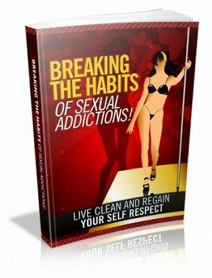 Breaking The Habits Of Sexual Addictions! Free Shipping ebook  PDF