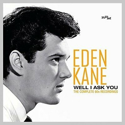 Well I Ask You: Complete 60s Recordings - Eden Kane (2017, CD NEU)2 DISC SET