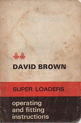 David Brown Super Loaders Operating And Fitting Instructions Original