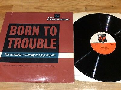 Born To Trouble - The Recorded Testimony Of A Psychopath Lp BBC Rare