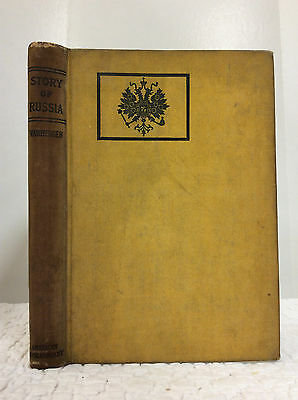THE STORY OF RUSSIA By R Van Bergen- 1905 ancient to 20th century history