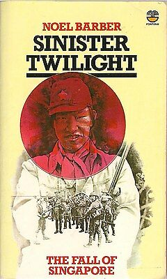 Sinister Twilight (The Fall of Singapore) by Noel Barber