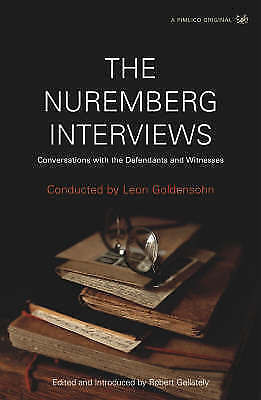 The Nuremberg Interviews: An American Psychiatrist's Conversations with the Def…