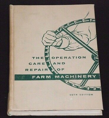 1957 By John Deere & Co. The Operation, Care And Repair Of Farm Machinery, Vgc
