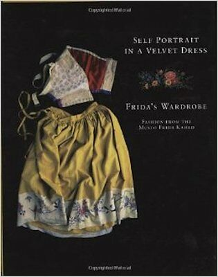 Self Portrait in a Velvet Dress The Fashion of Frida Kahlo Art Coffee Table Book