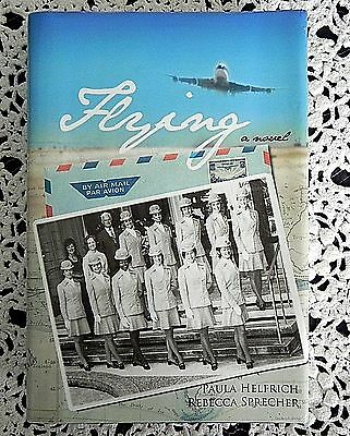 Flying by Paula Helfrich and Rebecca Sprecher SIGNED 1st Edition Hardcover