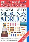 ex-library',BMA New Guide to Medicine and Drugs,