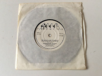 """1986 Irish 7"""" Catherine Stock -To Have and to Hold - Sierra Records FED 29"""