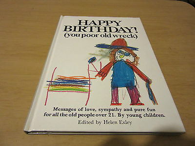 Happy Birthday! (You Poor Old Wreck) by R.H. Exley (Hardback, 1984)