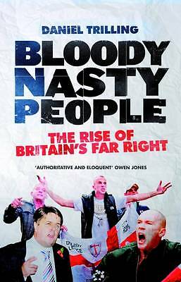 Bloody Nasty People: The Rise of Britain's Far Right-ExLibrary