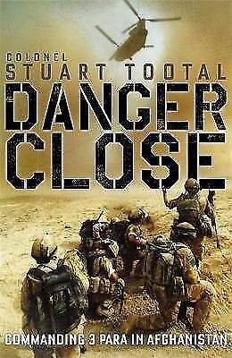 DANGER CLOSE: COMMANDING 3 PARA IN AFGHANISTAN-ExLibrary