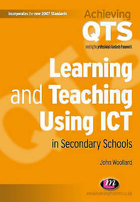 Learning and Teaching Using ICT in Secondary Schools (Achieving QTS-ExLibrary