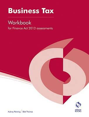 Business Tax (Finance Act, 2013) Workbook (AAT Accounting - Level 4-ExLibrary