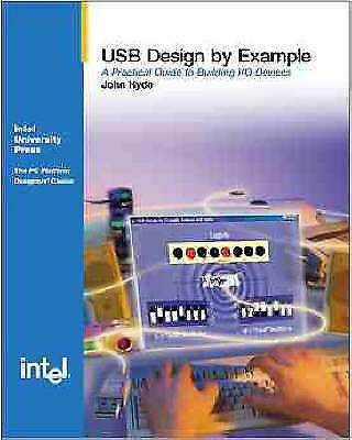 USB Design by Example: A Practical Guide to Building I/O Devices-ExLibrary