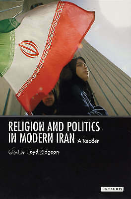 Religion and Politics in Modern Iran: A Reader (International Library-ExLibrary
