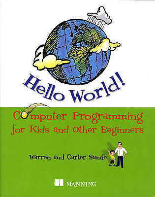 Hello World! Computer Programming for Kids and Other Beginners-ExLibrary