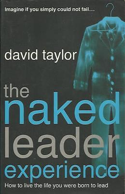 The Naked Leader Experience von David Taylor
