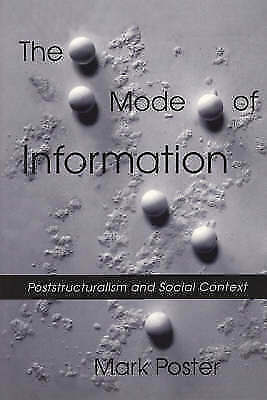 The Mode of Information: Poststructuralism and Social Context-ExLibrary