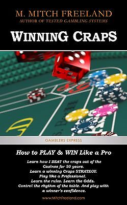 WINNING CRAPS: How to Play and Win Like a Pro by M. Mitch Freeland