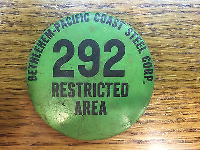 """Bethlehem Steel Corp. 292 Restricted Area   Pinback   About 2-1/4"""""""