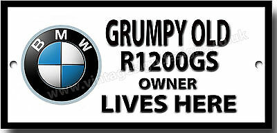 Grumpy Old Bmw R1200Gs Motorcycle Owner Lives Here Metal Sign.motorcycle Humour.