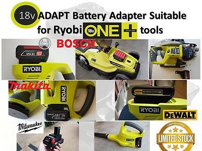 18v ADAPT Makita,Bosch Blue,Dewalt,Milwaukee, Wurth adapter to Ryobi one+18v