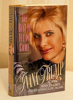 Ivana Trump - Signed By Author - The Best Is Yet To Come (1995) Book