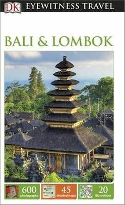 DK Eyewitness Travel Guide: Bali & Lombok (Eyewitness Travel Guides), Collectif,