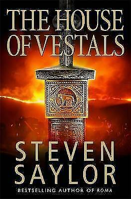 The House of the Vestals (New Edition) (Roma sub Rosa), Saylor, Steven, New Book