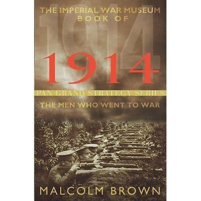 The Imperial War Museum Book of 1914, Brown, Malcolm, New Book