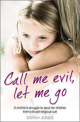 Call Me Evil, Let Me Go: A mother's struggle to save her children from a brutal