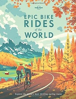 Epic Bike Rides Of The World (Lonely Planet Epic Series) (Hardcover)