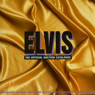 Elvis Presley - Elvis - The Official Auction Catalogue 1999 - Items From Arch...