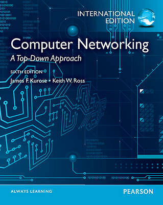 Computer Networking. James F. Kurose, Keith W. Ross-ExLibrary